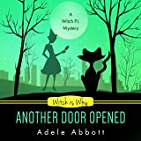 Witch Is Why Another Door Opened: A Witch P.I. Mystery, Volume 15