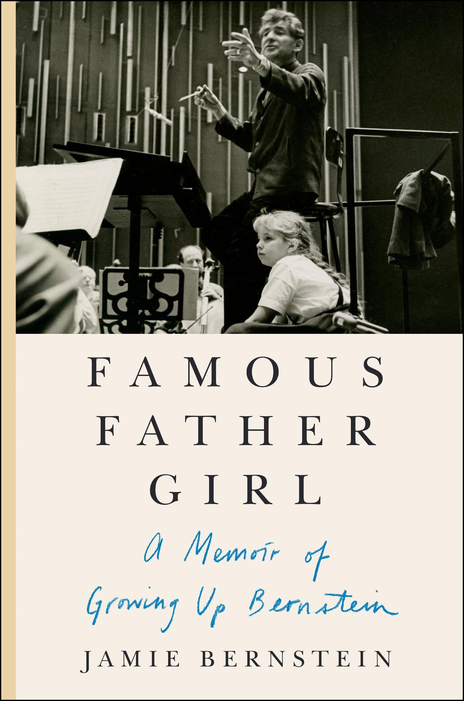 Famous Father Girl: A Memoir of Growing Up Bernstein