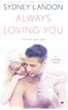 Always Loving You: A Danvers Novel (Danvers series Book 6)