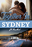 Together In Sydney: A Second Chance Friends to lovers Romance