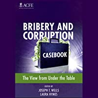Bribery and Corruption Casebook: The View From Under the Table