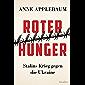 Roter Hunger: Stalins Krieg gegen die Ukraine (German Edition)