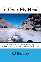 In Over My Head: A Grand Canyon Rafting Trip on the Colorado River (CJ's Outdoor Adventure Series Book 9) Kindle Edition