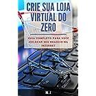 Crie sua LOJA VIRTUAL do zero: Guia completo para você colocar seu negócio na internet