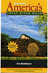 Discover! America's Great River Road, Vol 1: St. Paul, Minnesota to Dubuque, Iowa: Your Guide to Heritage and Natural History Along the Mississippi River Kindle Edition