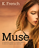 Muse: A beautiful student. A trusted teacher. A story of tragedy, lust and lies.