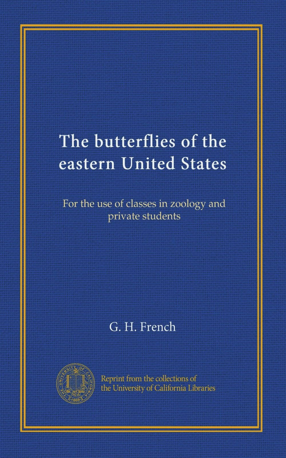 The butterflies of the eastern United States: For the use of classes in zoology and private students ebook