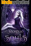 Rogue Souls (Book 3) (Unfortunate Souls Series)