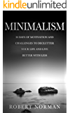 Minimalism: 30 Days of Motivation and Challenges to Declutter Your Life and Live Better With Less (Minimalist)