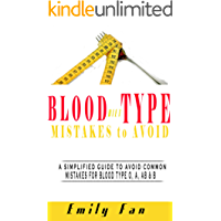 BLOOD TYPE DIET MISTAKES TO AVOID: A SIMPLIFIED GUIDE TO AVOID COMMON MISTAKES FOR BLOOD TYPE O, A, AB & B (English Edition)