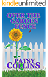 Over The Garden Fence: A collection of 24 short stories.