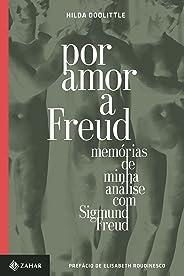 Por amor a Freud: Memórias de minha análise com Sigmund Freud (Transmissão da Psicanálise)