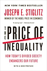 The Price of Inequality: How Today's Divided Society Endangers Our Future Kindle Edition