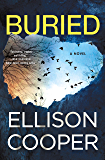 Buried: A Novel (Agent Sayer Altair Book 2)