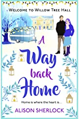 A Way Back Home: Full of warmth, laughter, tears and a wedding! (The Willow Tree Hall Series Book 3)