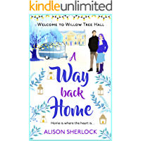 A Way Back Home: The perfect feel-good, laugh out loud romance of Christmas 2018 (The Willow Tree Hall Series Book 3)