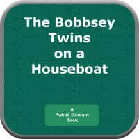 The Bobbsey Twins on a Houseboat