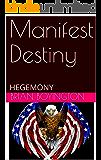 Manifest Destiny: HEGEMONY