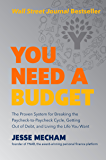 You Need a Budget: The Proven System for Breaking the Paycheck-to-Paycheck Cycle, Getting Out of Debt, and Living the…