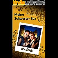 Meine Schwester Eva (22): It-Girls (German Edition)