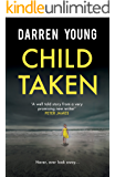 Child Taken: A chilling page-turner you will be unable to put down