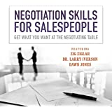 Negotiation Skills for Salespeople: Get What You Want at the Negotiating Table