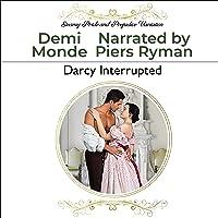 Darcy Interrupted: A Pride and Prejudice Steamy Variation