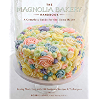 The Magnolia Bakery Handbook: A Complete Guide for the Home Baker