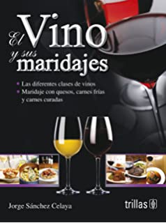 El vino y sus maridajes / The wine and food pairings (Spanish Edition)