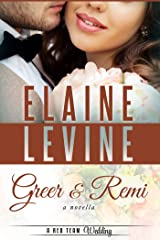 Greer and Remi: A Red Team Wedding Novella Kindle Edition