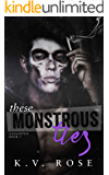 These Monstrous Ties: New Adult Dark Romance (Unsainted Book 1)