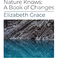 Nature Knows: A Book of Changes