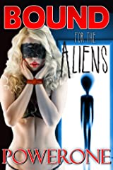 Bound for the Aliens Kindle Edition