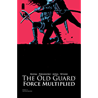 The Old Guard: Force Multiplied #5 (English Edition)