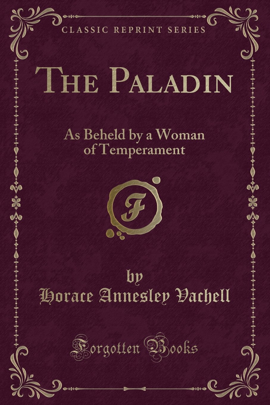 Download The Paladin: As Beheld by a Woman of Temperament (Classic Reprint) ebook
