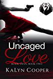 Uncaged Love: Harper & Rafe (Black Swan Book 2)