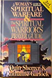 A Woman's Guide to Spiritual Warfare & the Spiritual Warrior's Prayer Guide