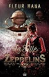La Fille des Zeppelins (French Edition)