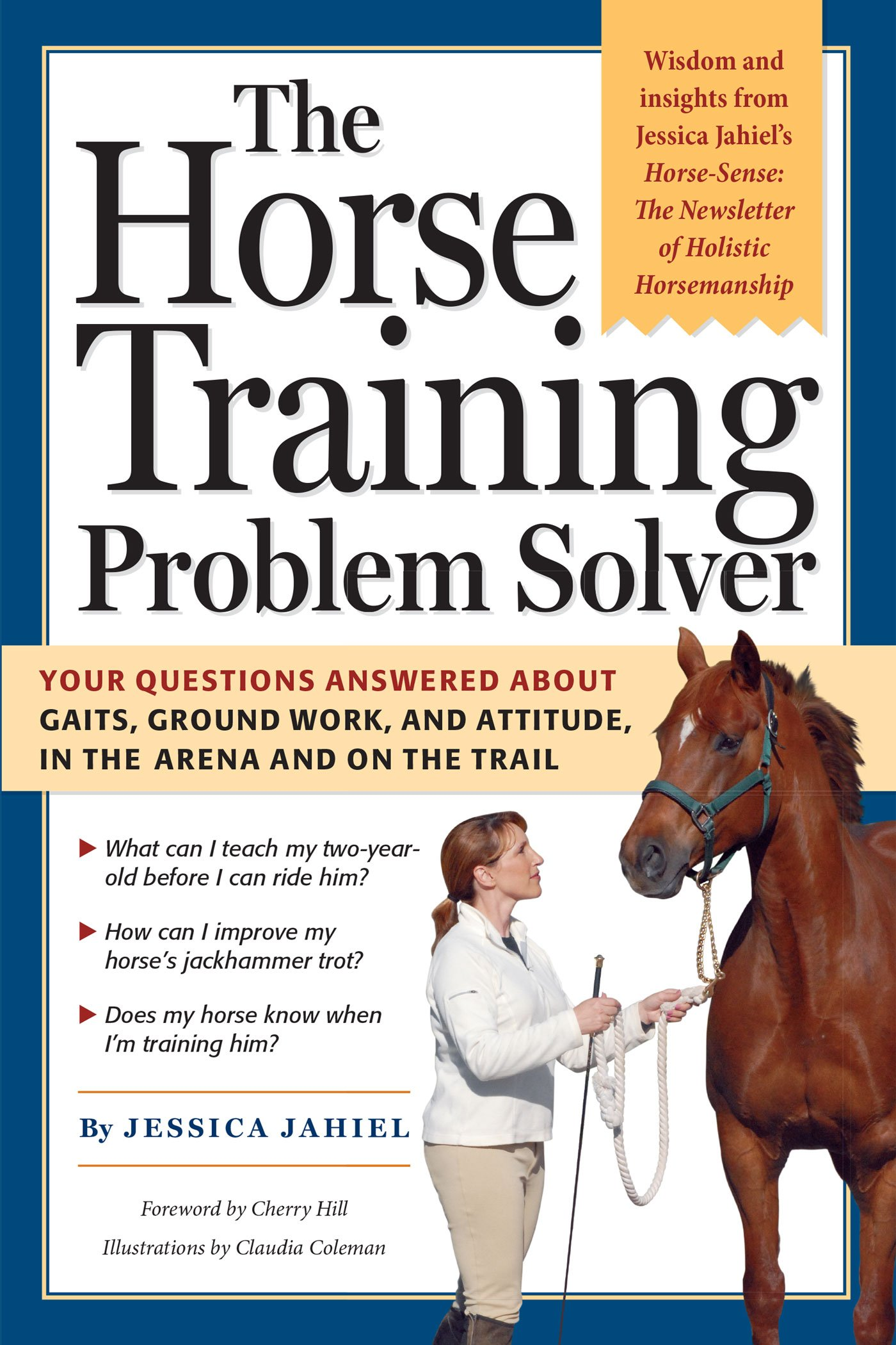 Download The Horse Training Problem Solver: Your questions answered about gaits, ground work, and attitude, in the arena and on the trail pdf