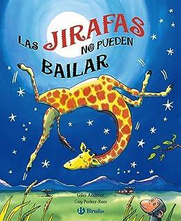 Las jirafas no pueden bailar (Spanish Edition)