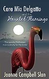 Cara Mia Delgatto and the Haunted Flamingo (Cara Mia Delgatto Short Story Book 1)