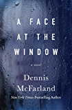 A Face at the Window: A Novel