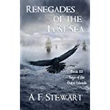 Renegades of the Lost Sea: A Dark Epic Fantasy Adventure (Saga of the Outer Islands Book 3)