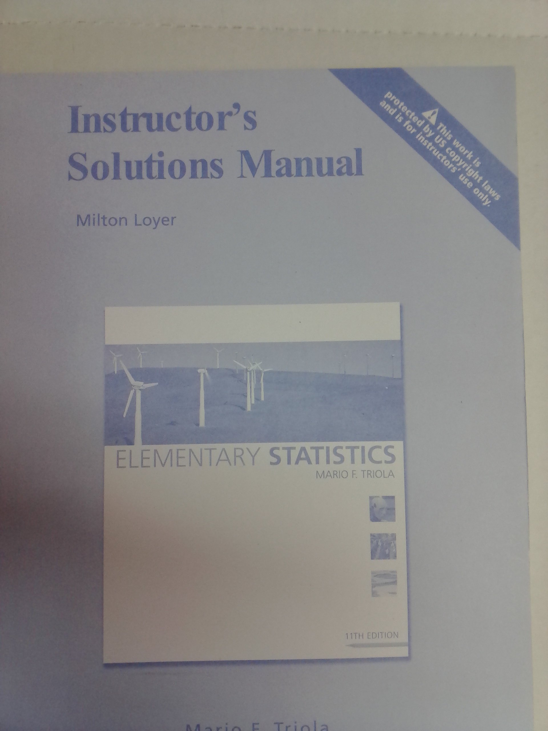 Instructor's Solution Manual - Elementary Statistics: Milton Loyer:  9780321570673: Amazon.com: Books