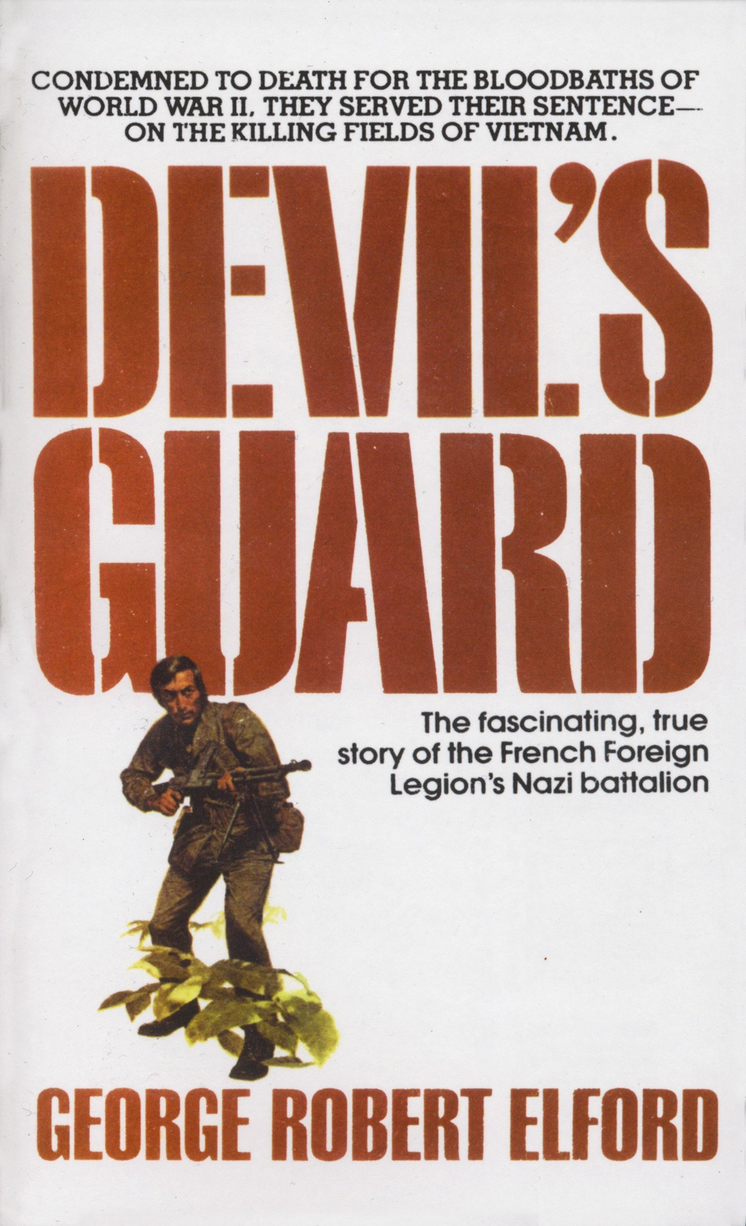 Devil's Guard  The Fascinating True Story Of The French Foreign Legion's Nazi Battalion