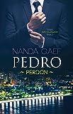 PEDRO - PERDÓN (Romántica, autoconclusivo) (SERIE LOS TRAJEADOS VOL. nº 1)