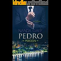 PEDRO - PERDÓN  (Autoconclusivo) (SERIE LOS TRAJEADOS VOL. nº 1)