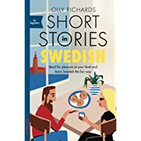 Short Stories in Swedish for Beginners: Read for pleasure at your level, expand your vocabulary and learn Swedish the…