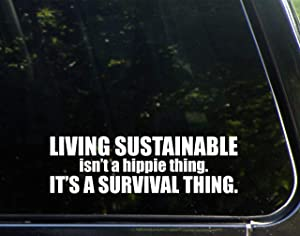 "Diamond Graphics Living Sustainable Isn't A Hippie Thing. It's A Survival Thing. - 8-3/4"" x 2-1/2"" Die Cut Decal/Bumper Sticker for Windows, Cars, Trucks, Laptops, Etc."