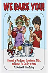We Dare You!: Hundreds of Science Bets, Challenges, and Experiments You Can Do at Home Kindle Edition